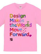 Design makes the world.