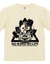 NO WARS NO LIFE