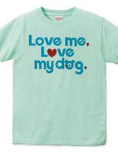 私を愛するなら私の犬も愛しなさい