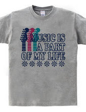 MUSIC IS A PART OF MY LIFE