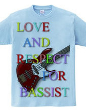 love and respect for bassist