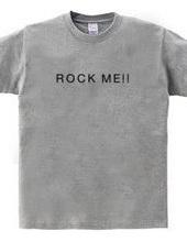 ROCK ME!!