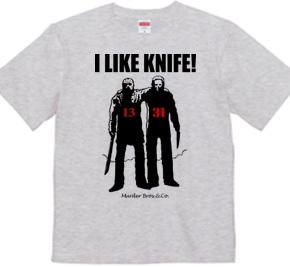I LIKE KNIFE!