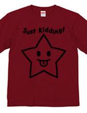 Just Kidding!(K)