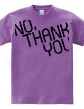 NO,THANK YOU -文字のみ-