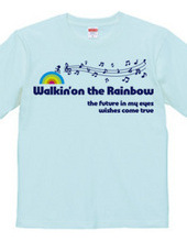 Walkin'on the Rainbow(ブルーバージョン