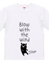 Blow with the wind