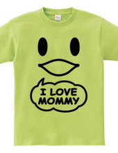 I LOVE MOMMY(K)