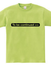 To be continued >>>