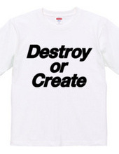 Destroy or Create 01