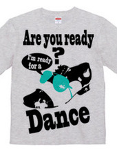 I'm ready for dance