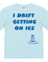 I drift getting on ice
