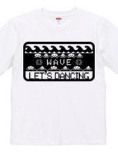 Let's dancing (wave)