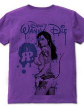 don t Wanna Die