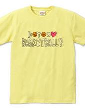 DO YOU LOVE BASKETBALL?