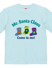 Mr Santa Claus Come to me! 01