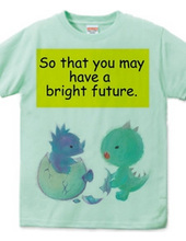 Bright future come to you