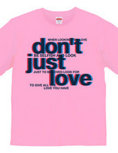 Just don't love