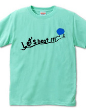 Let's beat it!-blue ball ver.-