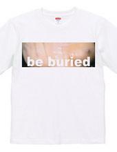 be buried