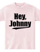 Hey, Johnny