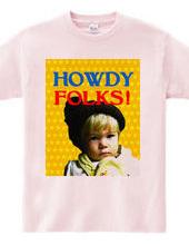 HOWDY(皆さん、チィーッス)