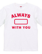 ALWAYS WITH YOU 02