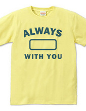ALWAYS WITH YOU 03