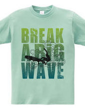 Break a big wave