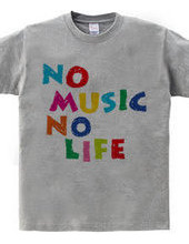 NO MUSIC NO LIFE.