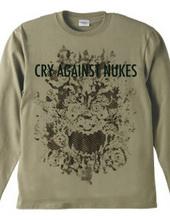"""""""CRY AGAINST NUKES"""" otg#2530"""