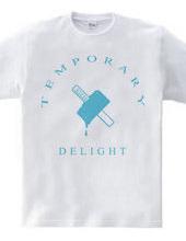 Temporary Delight