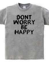 Don t worry, be happy