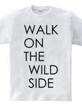 ワイルドサイドを歩け