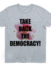 TAKE BACK THE DEMOCRACY
