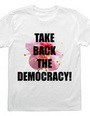 TAKE BACK THE DEMOCRACY!