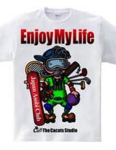 Enjoy my life