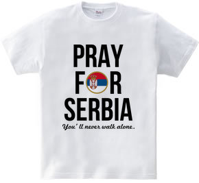 PRAY FOR SERBIA