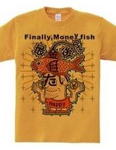 Finally,Money fish