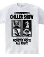 CHILLER SHOW