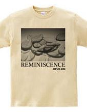 REMINISCENCE OPUS #03