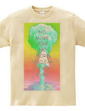 no more war no more nuclear never ever