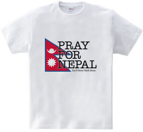 Pray For Nepal - You ll Never Walk Alone