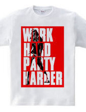 work hard party harder