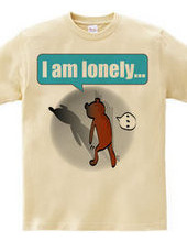 I am lonely.