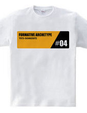 FORMATIVE ARCHETYPE #04