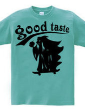 good taste-sk8