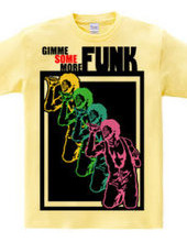 GIMME SOME MORE FUNK