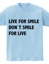 LIVE FOR SMILE