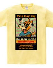 Trip dog gig